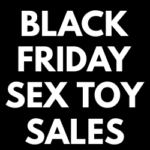 Black Friday/Cyber Monday Sex Toy Deals